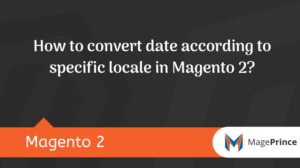 How to convert date according to specific locale in Magento 2?