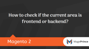 How to check if the current area is frontend or backend?