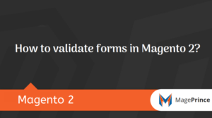 How to validate forms in Magento 2?